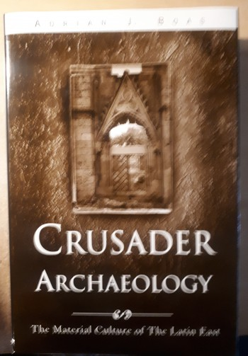 Image for Crusader Archaeology. The Material Culture of the Latin East